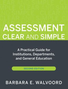 Assessment Clear and Simple: A Practical Guide for Institutions, Departments, and General Education