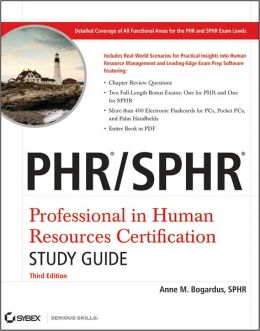 PHR / SPHR Professional in Human Resources Certification Study Guide, 3rd Edition