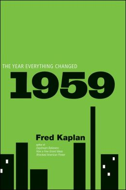 1959: The Year Everything Changed