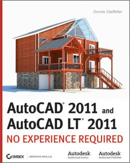 AutoCAD 2011and AutoCAD LT 2011: No Experience Required
