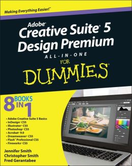 Adobe Creative Suite 5 Design Premium All-in-One For Dummies