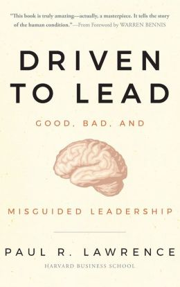 Driven to Lead: Good, Bad, and Misguided Leadership