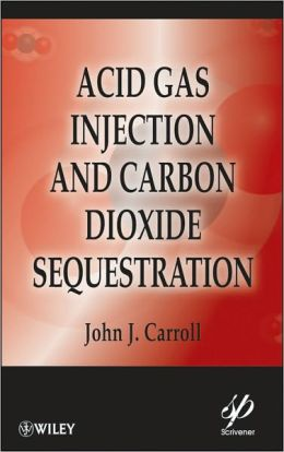 Acid Gas Injection and Carbon Dioxide Sequestration