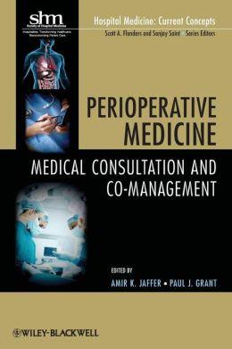 Perioperative Medicine: Medical Consultation and Co-management