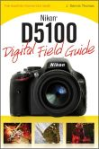 Book Cover Image. Title: Nikon D5100 Digital Field Guide, Author: Wiley