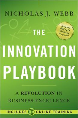 The Innovation Playbook, + web site: A Revolution in Business Excellence