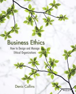 Business Ethics: An Organizational Systems Approach to Designing Ethical Organizations