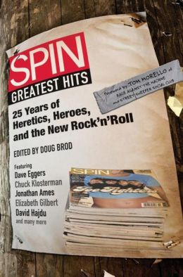 SPIN: Greatest Hits: 25 Years of Heretics, Heroes, and the New Rock 'n' Roll