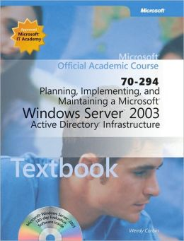 Planning, Implementing, and Maintaining a Microsoft Windows Server 2003 Active Directory Infrastructure (70-294) TX