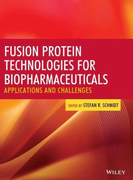 Fusion Protein Technologies for Biopharmaceuticals: Applications and Challenges