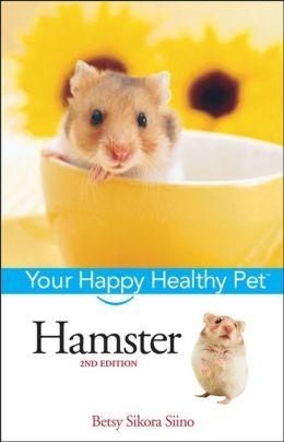 Hamster: Your Happy Healthy Pet