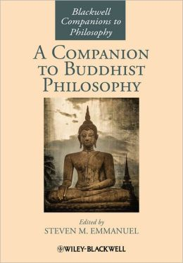A Companion to Buddhist Philosophy