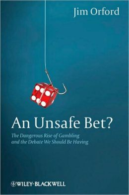 An Unsafe Bet: The Dangerous Rise of Gambling and the Debate We Should Be Having