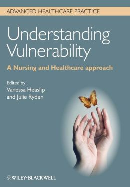 Understanding Vulnerability: A Nursing and Healthcare Approach