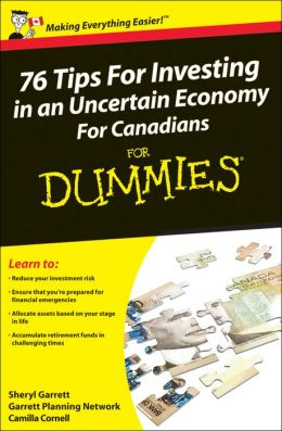 76 Tips For Investing in an Uncertain Economy For Canadians For Dummies