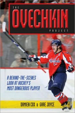 The Ovechkin Project: A Behind-the-Scenes Look at Hockeys Most Dangerous Player