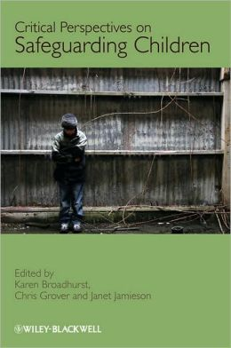 Critical Perspectives on Safeguarding Children