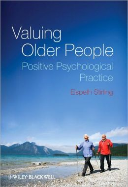 Valuing Older People: The Positive Psychology of Ageing