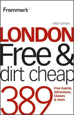 Frommer's London Free & Dirt Cheap