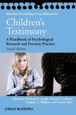 Children's Testimony: A Handbook of Psychological Research and Forensic Practice