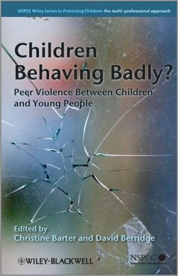 Children Behaving Badly: Peer Violence Between Children and Young People