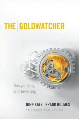 Goldwatcher: Demystifying Gold Investing
