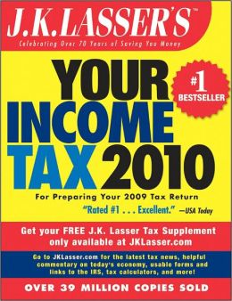 J.K. Lasser's Your Income Tax 2010: For Preparing Your 2009 Tax Return