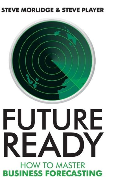 Future Ready: How to Master Business Forecasting