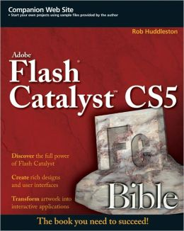 Flash Catalyst CS5 Bible