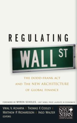 Regulating Wall Street: The Dodd-Frank Act and the New Architecture of Global Finance