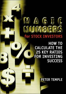 Magic Numbers for Stock Investors: How to Calculate the 25 Key Ratios For Investing Success