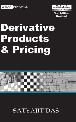 Derivative Products and Pricing: The Swaps & Financial Derivatives Library, 3rd Edition Revised