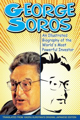 George Soros: An Illustrated Biography Of The World's Most Influential Investor