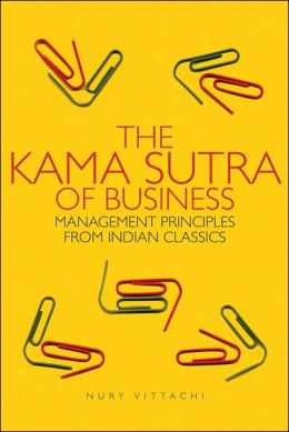 Kama Sutra of Business: Management Principles from Indian Classics
