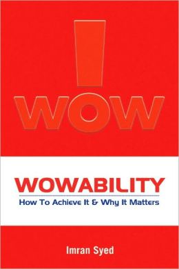 WOWABILITY - HOW TO ACHIEVE IT AND WHY IT MATTERS