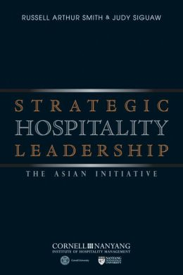 Strategic Hospitality Leadership: The Asian Initiative