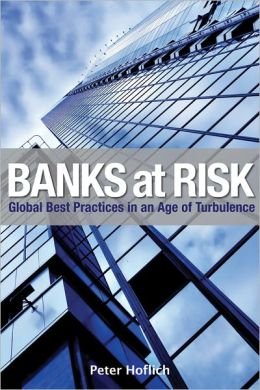 Banks at Risk: Global Best Practices in an Age of Turbulence