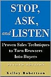 Stop, Ask, and Listen: Proven Sales Techniques for Turning Browsers into Buyers