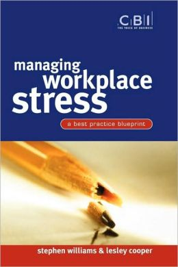 Managing Workplace Stress: A Best Practice Blueprint
