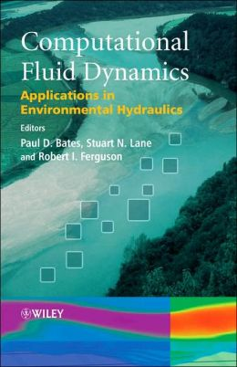 Computational Fluid Dynamics: Applications in Environmental Hydraulics