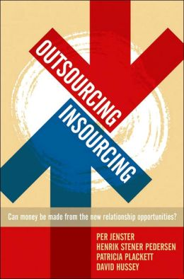 Outsourcing -- Insourcing: Can Vendors Make Money from the New Relationship Opportunities