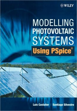 Modelling Photovoltaic Systems Using PSpice