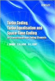 Turbo Coding, Turbo Equalisation and Space-Time Coding for Transmission over Fading Channels