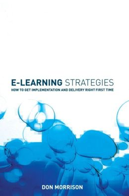 E-Learning Strategies: How to Get Implementation and Delivery Right First Time