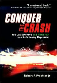 Conquer the Crash - You Can Survive and Prosper in a Deflationary Depression