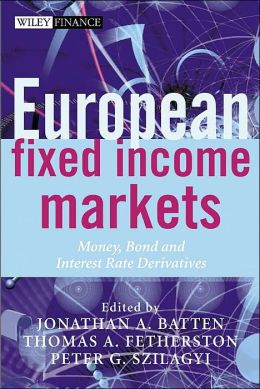 European Fixed Income Markets: Money, Bond and Interest Rate Derivatives
