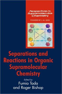 Separations and Reactions in Organic Supramolecular Chemistry: Perspectives in Supramolecular Chemistry