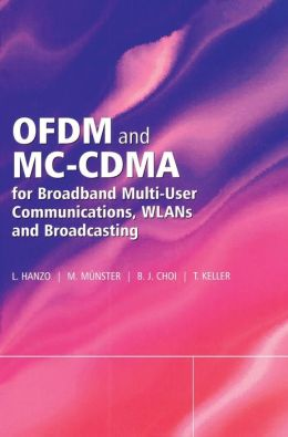 OFDM and MC-CDMA for Broadband Multi-User Communications, WLANs and Broadcasting