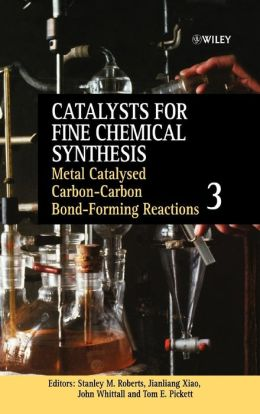 Catalysts for Fine Chemical Synthesis, Catalysts for Carbon-Carbon Bond Formation