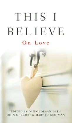 This I Believe: On Love